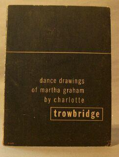 Dance Drawings of Martha Graham: Trowbridge, Charlotte