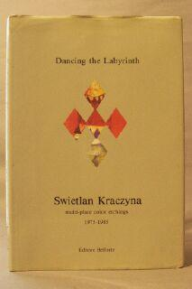 Dancing the Labyrinth: Multi-Plate Color Etchings 1975-1985: Kraczyna, Swietlan