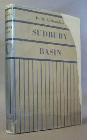 Sudbury Basin: The Story of Nickel: LeBourdais, D. M.