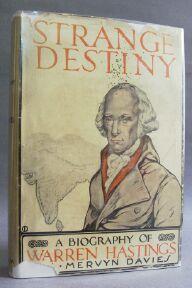 Strange Destiny: A Biography of Warren Hastings: Davies, A. Mervyn