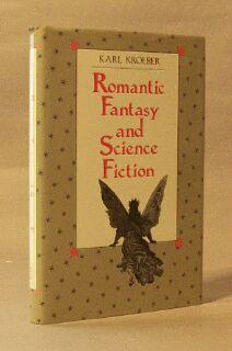 Romantic Fantasy and Science Fiction: Kroeber, Karl