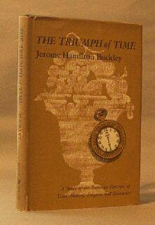Triumph of Time: A Study of the Victorian Concepts of Time, History, Progress, and Decadence: ...