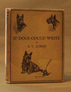 If Dogs Could Write: A Second Canine Miscellany: Lucas, E. V.