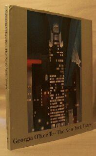 Georgia O'Keeffe: The New York Years: O'Keeffe, Georgia; Doris Bry and Ncholas Callaway (...
