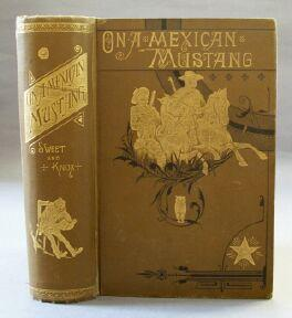 On a Mexican Mustang, Through Texas from the Gulf to the Rio Grande: Sweet, Alex E. And J. Armoy ...