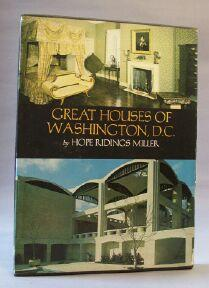 Great Houses of Washington, D.C.: Miller, Hope Ridings