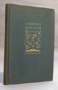 Farewell Miss Julie Logan: A Wintry Tale: Barrie, J. M.