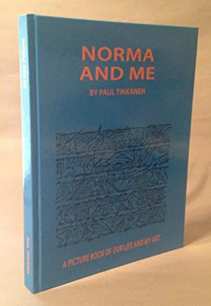 Norma and Me: A Picture Book of Our Life and My Art: Tikkanen, Paul