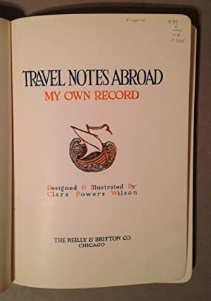 Travel Notes Abroad. My Own Record: Wilson, Clara Powers