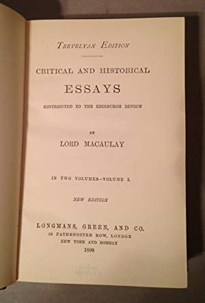 Critical and Historical Essays Contributed Tot he Edinburgh Review [volume One only]: Macaulay, ...