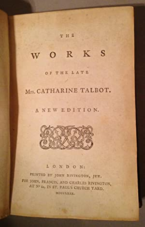 Works of the Late Mrs. Catharine Talbot: Talbot, Catharine