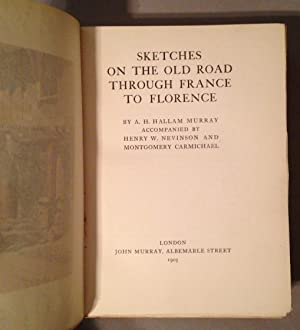 Sketches on the Old Road Through France to Florence: Murray, Hallam A. H.