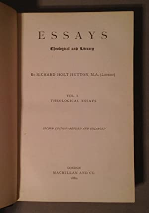 Essays: Theological and Literary (two Volumes, complete): Hutton, Richard Holt