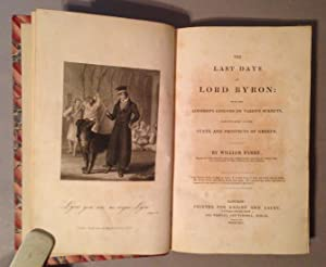 Last Days of Lord Byron: With His Lordship's Opinions on Various Subjects, Particularly on the...