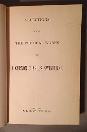 Selections from the Poetical Works of Algernon Charles Swinburne: Swinburne, Algernon Charles