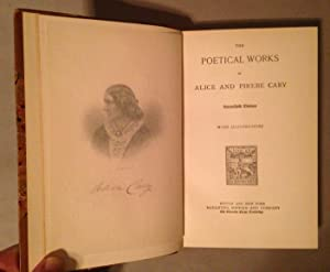 Poetical Works of Alice and Phoebe Cary: Cary, Alice and Phoebe