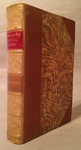 Poetical Works of Alfred Tennyson, Poet-Laureate: Tennyson, Alfred
