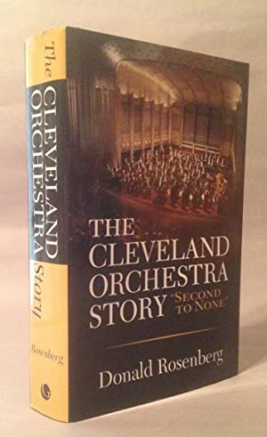 """The Cleveland Orchestra Story: """"Second to None"""": Rosenberg, Donald"""