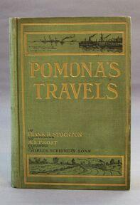 Pomona's Travels: Stockton, Frank, Illustrated by A. B. Frost