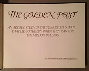 Golden Post: An Artistic Study of the Tumultuous Events That Led to the Day When They Ran for Ten ...