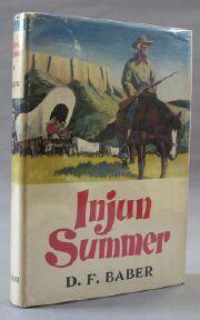 Injun Summer: An Old Cowhand Rides the: Baber, D. F.