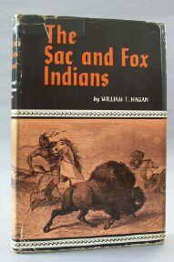 Sac and Fox Indians: Hagan, William T.