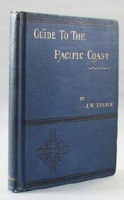 Guide to the Pacific Coast: Steele, J. W.