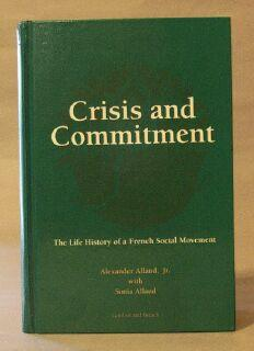 Crisis and Commitment: The Life History of a French Social Movement: Alland, Alexander; Alland, ...