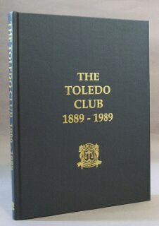Toledo Club, 1889-1989: White, Carl N. (editor)