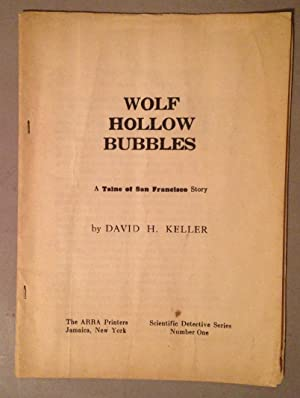 Wolf Hollow Bubbles: A Taine of San Francisco Story: Keller, David H.