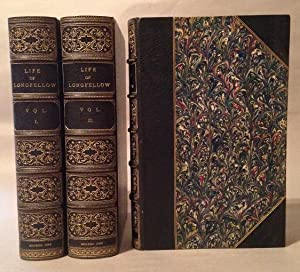Life of Henry Wadsworth Longfellow With Extracts from his Journals and Correspondence (2 Volumes) ...