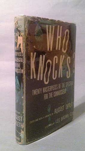 Who knocks? Twenty Masterpieces of the Spectral: Derleth, August (editor)