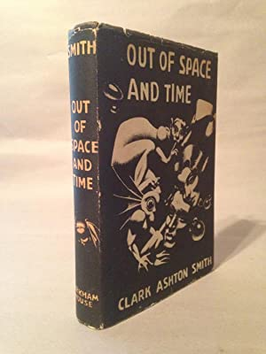 Out of Space and Time: Smith, Clark Ashton