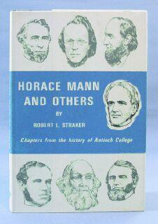 Horace Mann and Others: Chapters from the: Straker, Robert L.