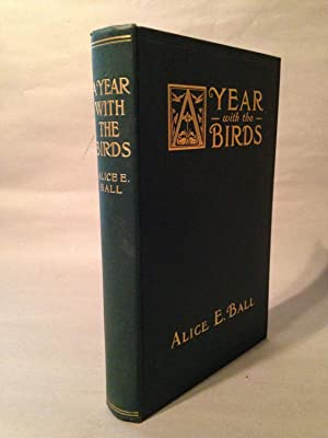 Year with the Birds: Ball, Alice E.