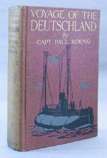 Voyage of the Deutschland: The First Merchant Submarine: Konig, Paul