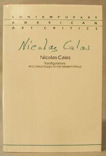 Transfigurations: Art Critical Essays on the Modern Period: Calas, Nicolas