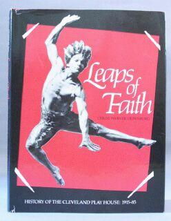 Leaps of Faith: History of the Cleveland Play House, 1915-85: Oldenburg, Chloe Warner