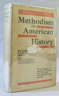 Methodism in American History: Sweet, William Warren