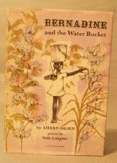 Bernadine and the Water Bucket: Olsen, Aileen