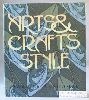 Arts and Crafts Style: Anscombe, Isabelle