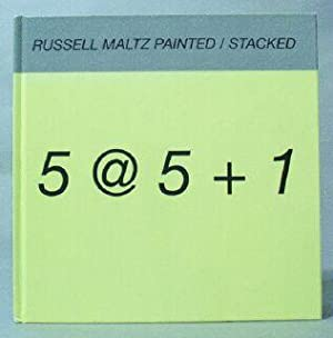 Russell Maltz Painted / Stacked: Five States, Five Sites Plus One (5 @ 5 + 1): Maltz, Russell