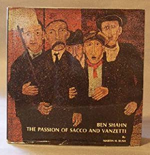Ben Shahn: The Passion of Sacco and Vanzetti: Bush, Martin H.