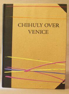 Chihuly over Venice: Self, Dana; Warmus, William