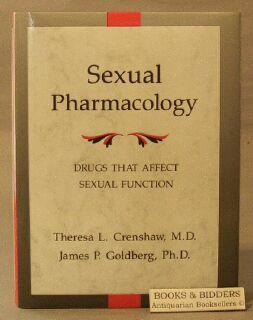 Sexual Pharmacology: Drugs That Affect Sexual Function: Crenshaw, Theresa L.;