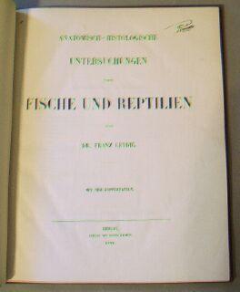 Anatomisch-Histologische Untersuchungen über Fische und Reptilien: Leydig, Franz