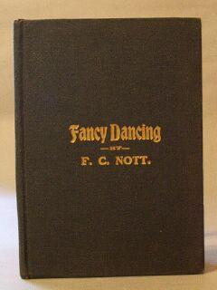 Stage and Fancy Dancing: Nott, F. C.