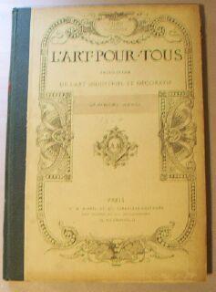 L'Art pour tous. Encyclopedie de l'art industriel et decoratif. Quatrieme annee.: Reiber,...
