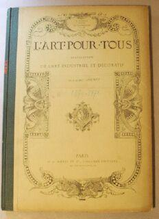 L'Art pour Tous. Encyclopedie de l'art industriel et decoratif. Dixieme Annee. 1870-1871....