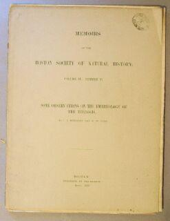 Memoirs of the Boston Society of Natural History, Volume III. Number VI. Some Observations on the ...